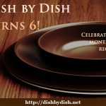 Dish by Dish turns 6!
