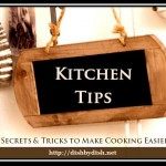 Kitchen Tips – Making Cooking Easier!