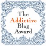Addictive Blog Award! Thank you!