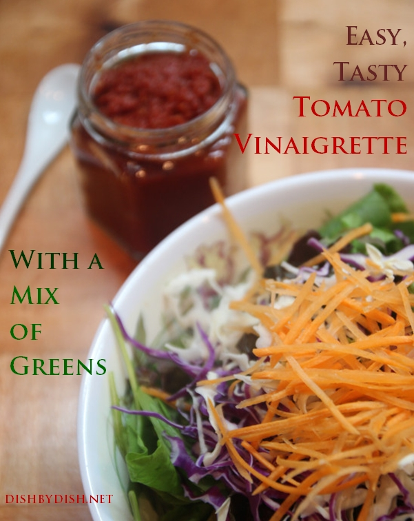 Tomato Vinaigrette & A Mix of Greens