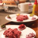 Steak Tartare – A Raw Meat Culinary Adventure