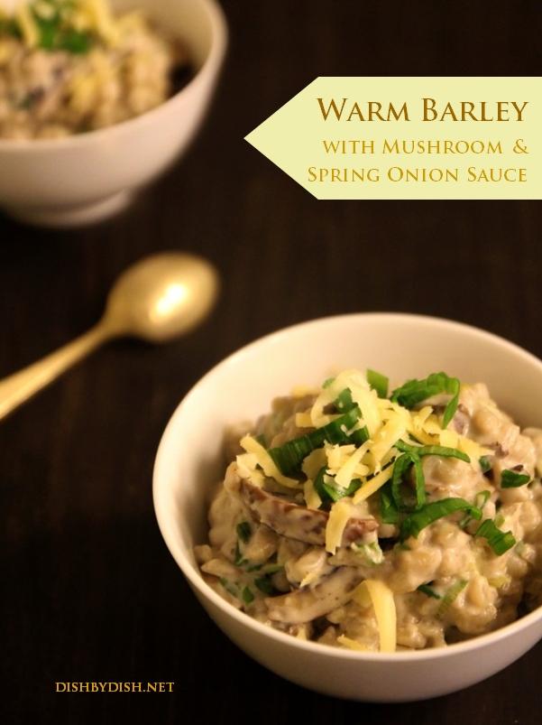 Warm Barley with Mushroom & Spring Onion Sauce