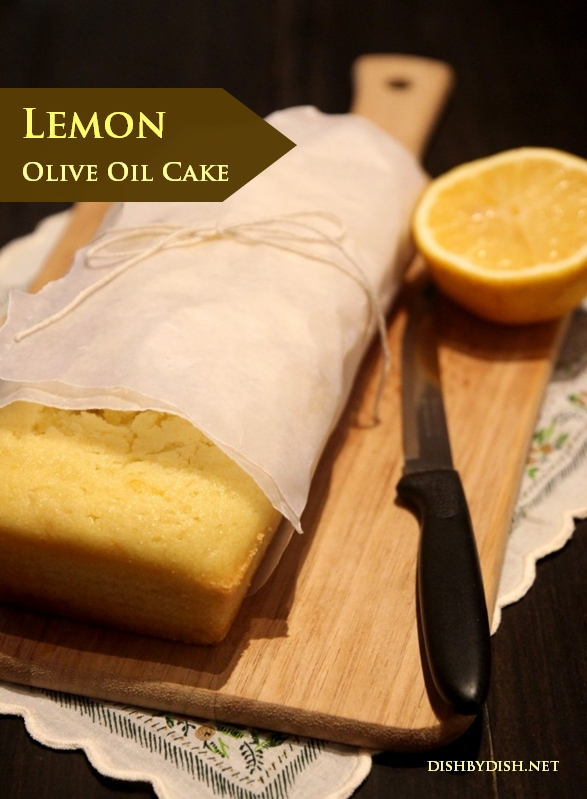 Lemon Olive Oil Cake - Dish by Dish