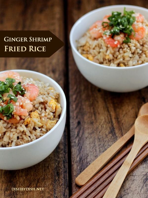 Ginger Shrimp Fried Rice - Dish by Dish