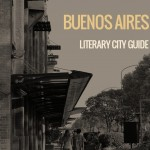Buenos Aires: Literary City Guide